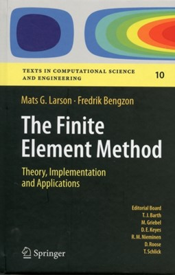 The Finite Element Method: Theory, Implementation, and Applications Mats G. Larson, Fredrik Bengzon 9783642332869