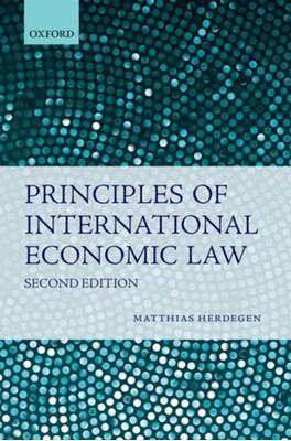 Principles of International Economic Law Matthias (Chair for Public Herdegen 9780198790570