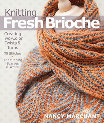 Knitting Fresh Brioche Nancy Marchant 9781936096770
