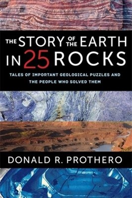 The Story of the Earth in 25 Rocks Donald R. Prothero 9780231182607