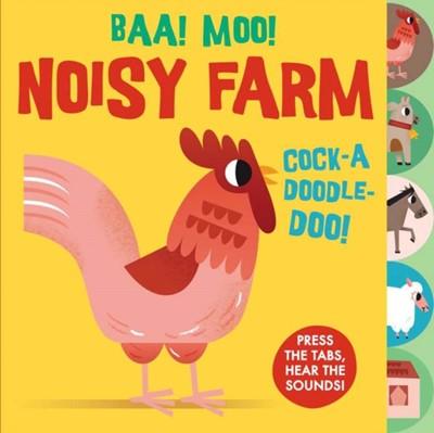 Sounds of the Farm: Baa Moo! Noisy Farm  9781784932657