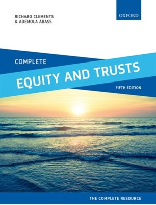 Complete Equity and Trusts Ademola (Head of the African Centre for Peace and Security Training Abass, Richard (Leader in International Partnerships for Law Clements 9780198787549