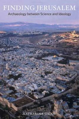 Finding Jerusalem Katharina Galor 9780520295254