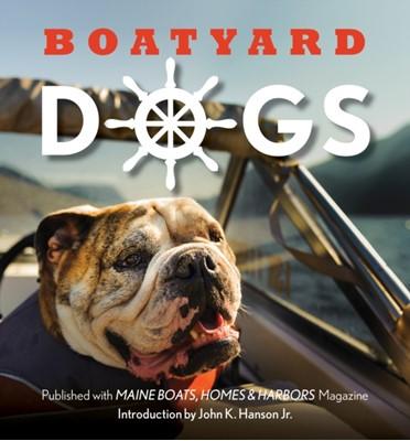 Boatyard Dogs Polly Saltonstall, John Hansen 9781608935017
