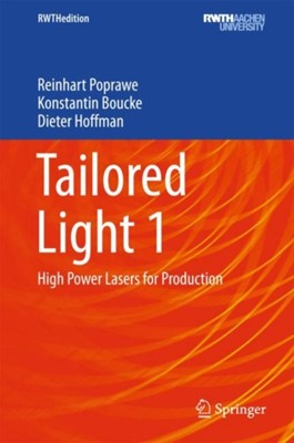 Tailored Light 1 Reinhart Poprawe, Konstantin Boucke, Dieter Hoffman 9783642012334