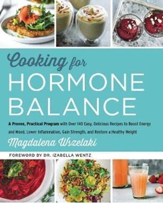 Cooking for Hormone Balance Magdalena Wszelaki 9780062643131