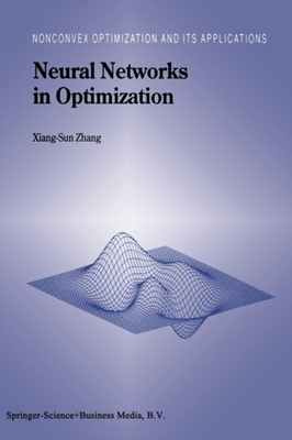 Neural Networks in Optimization Xiang-Sun Zhang 9781441948366