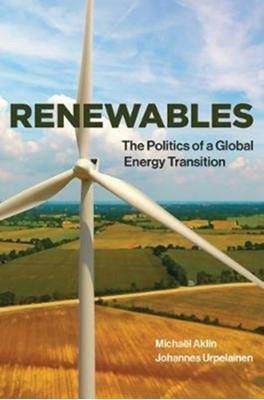 Renewables Michael (Assistant Professor Aklin, Johannes (Founding Director Urpelainen 9780262534949