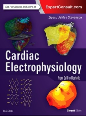 Cardiac Electrophysiology: From Cell to Bedside Douglas P. Zipes, William Gregory Stevenson, Jose Jalife 9780323447331