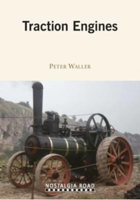 Traction Engines Peter Waller 9781908347374
