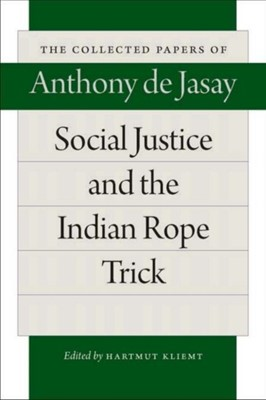 Social Justice & the Indian Rope Trick Anthony Jasay 9780865978850