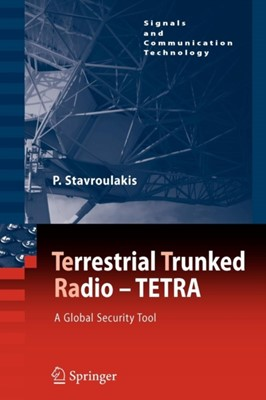 TErrestrial Trunked RAdio - TETRA Peter Stavroulakis 9783642090295