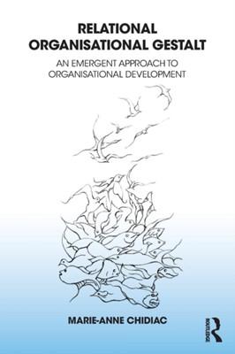 Relational Organisational Gestalt Marie-Anne Chidiac 9781782205234