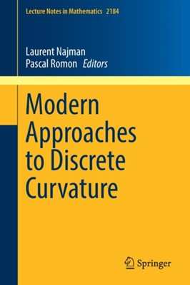 Modern Approaches to Discrete Curvature  9783319580012