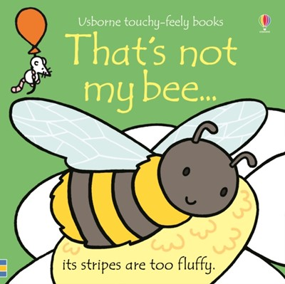 That's not my bee... Fiona Watt 9781474927987