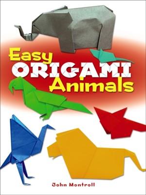 Easy Origami Animals John Montroll 9780486781624