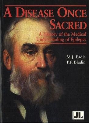 Disease Once Sacred P. F. Bladin, M. J. Eadie, P F Bladin, M J Eadie 9780861966073
