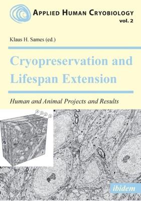 Cryopreservation and Lifespan Extension Prof. Dr. Klaus H Sames 9783838207216