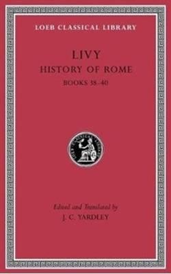 History of Rome, Volume XI Livy 9780674997196