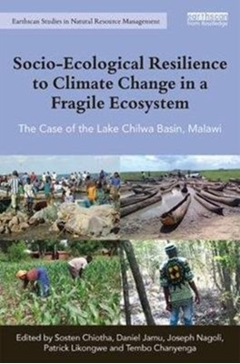 Socio-Ecological Resilience to Climate Change in a Fragile Ecosystem  9781138482678