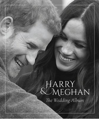 Prince Harry and Meghan Markle - The Wedding Album Robert Jobson 9781906670627
