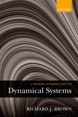 A Modern Introduction to Dynamical Systems Richard (Director of Undergraduate Studies in Mathematics Brown, Richard J. (Director of Undergraduate Studies in Mathematics Brown 9780198743279
