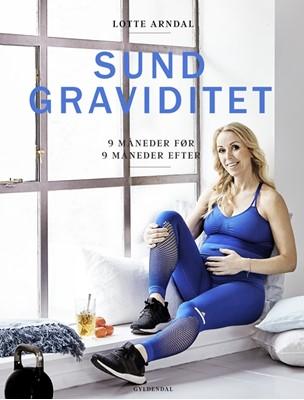 Sund graviditet Lotte Arndal 9788702250237