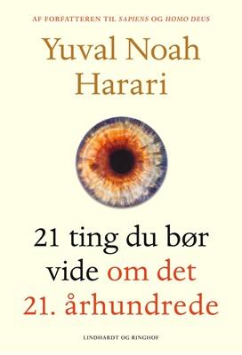 21 ting du bør vide om det 21. århundrede Yuval Noah Harari 9788711900017