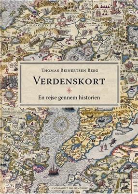 Verdenskort - En rejse gennem historien Thomas Reinertsen Berg 9788711903551