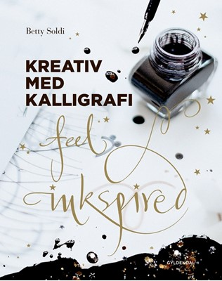 Kreativ med kalligrafi Betty Soldi 9788702262124