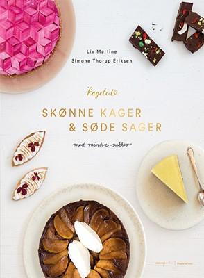 SKØNNE KAGER OG SØDE SAGER Liv Martine, Simone Thorup Eriksen 9788771809640