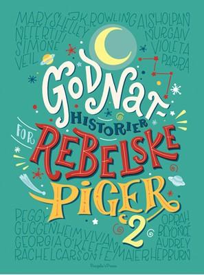 Godnathistorier for rebelske piger 2 Elena Favilli, Francesca Cavallo 9788772007403