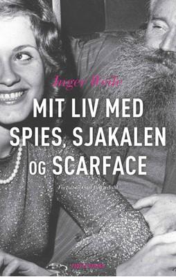 Mit liv med Spies, Sjakalen, og Scarface Carl Bjerredahl, Inger Weile 9788772005591