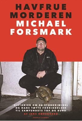 Havfruemorderen Michael Forsmark Michael Forsmark med Jens Høvsgaard, Jens Høvsgaard 9788771809312