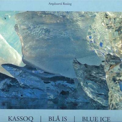 Kassoq - Blå is Arqaluartâ Rosing 9788790133788