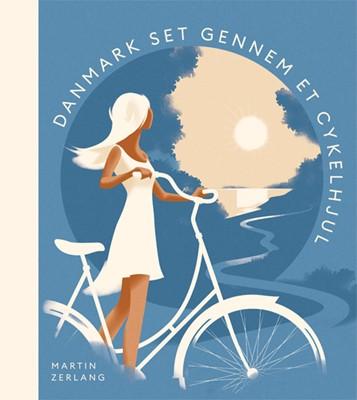 Danmark set gennem et cykelhjul Martin Zerlang 9788712056690