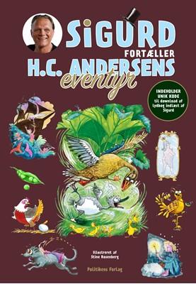 Sigurd fortæller H.C. Andersens eventyr Sigurd Barrett 9788740049534