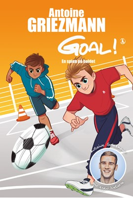 Goal 2 Antonie Griezmann, Antoine Griezmann 9788772042190