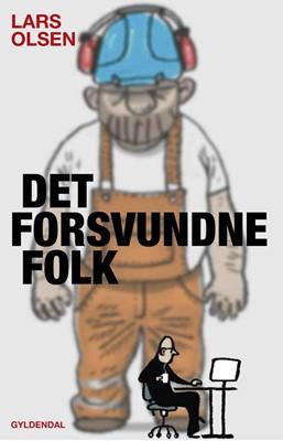 Det forsvundne folk Lars Olsen 9788702262476