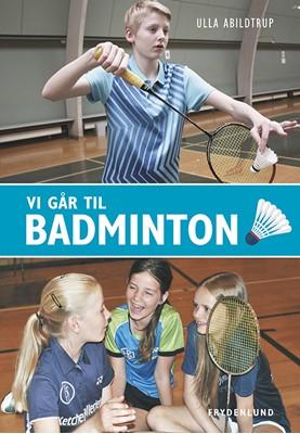 Vi går til badminton Ulla Abildtrup 9788771189933