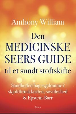 Den medicinske seers guide til et sundt stofskifte Anthony William 9788702261301