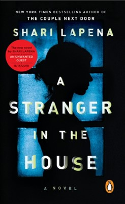 A Stranger in the House Shari Lapena 9780525505112