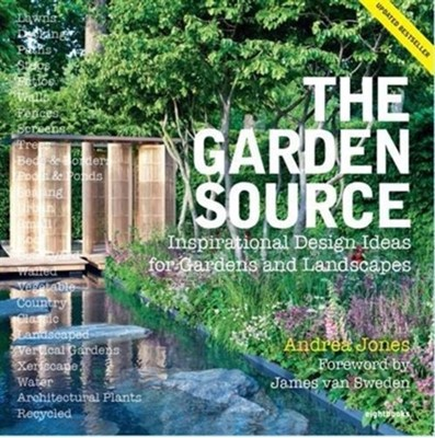 The Garden Source Andrea Jones, James Van Sweden 9781999858308