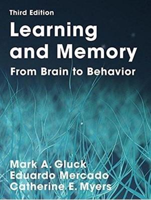 Learning and Memory Eduardo Mercado, Mark A. Gluck, Catherine E. Myers 9781319154059