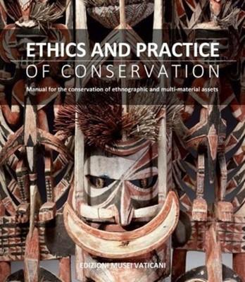 Ethics and Practice of Conservation Mathilde De Bonis, Stefania Pandozy 9788882713713