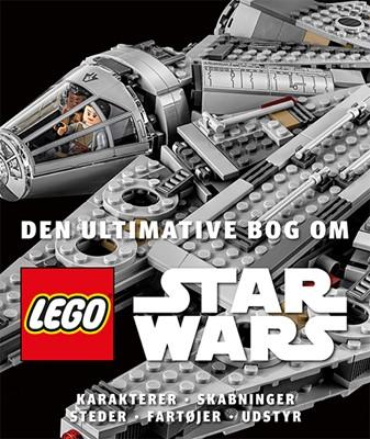 Den ultimative bog om LEGO® Star Wars™ LEGO© 9788741501628