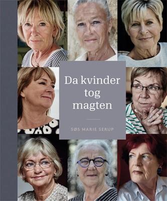Da kvinder tog magten Søs Marie Serup 9788712056874