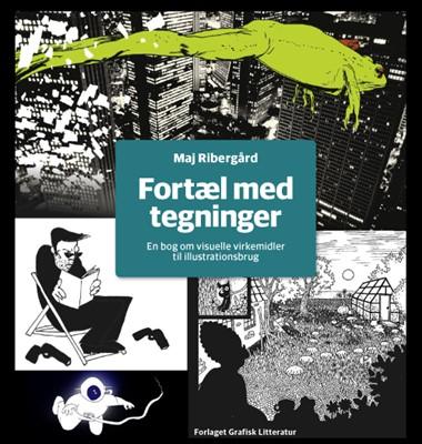 Fortæl med tegninger Maj Ribergård 9788791171604