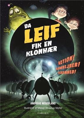 Fortællinger om Leif - Da Leif fik en klonhær Andreas Nederland 9788711902257