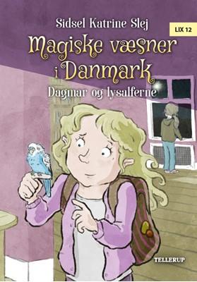 Magiske væsner i Danmark #4: Dagmar og lysalferne Sidsel Katrine Slej 9788758831039